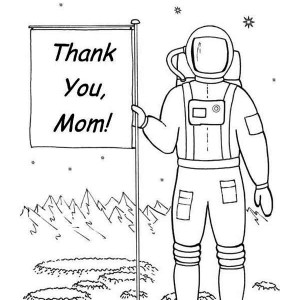 An Astronaut Planting A Happy Mothers Day Sign On The Alien Planet Coloring Page